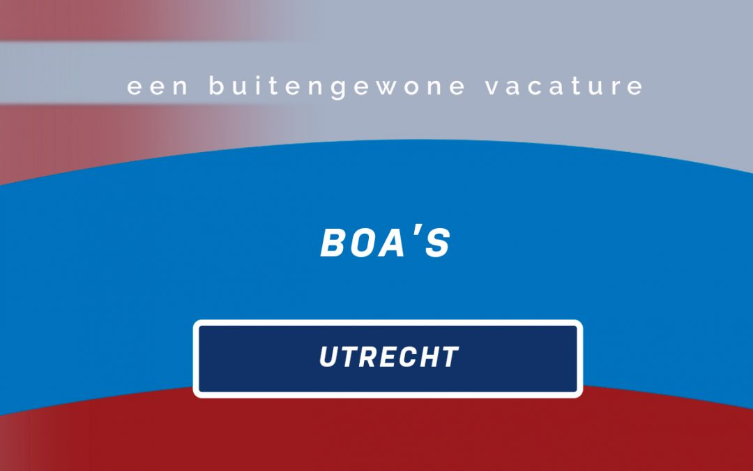 Vacature: BOA | Utrecht